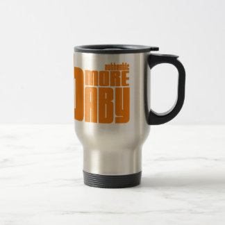 Authentic Bmore Baby, Baltimore Travel Mug
