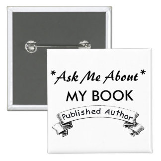 Author: Ask Me about my BOOK 15 Cm Square Badge