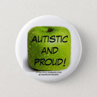 Autism is nothing to be ashamed of.  Be proud! 6 Cm Round Badge