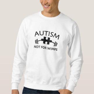 Autism Not For Wimps Sweatshirt
