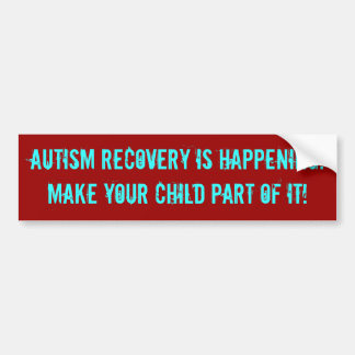 Autism recovery is happening!Make your child pa... Car Bumper Sticker