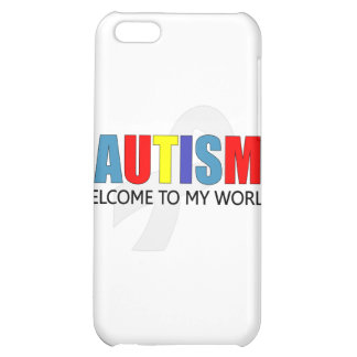 AUTISM WELCOME TO MY WORLD iPhone 5C COVERS