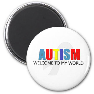 AUTISM WELCOME TO MY WORLD 6 CM ROUND MAGNET