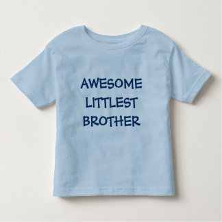 AWESOME LITTLEST BROTHER Toddler T-Shirt