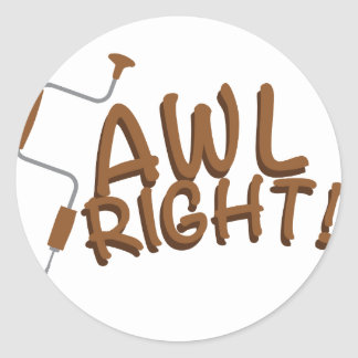 Awl Right Classic Round Sticker