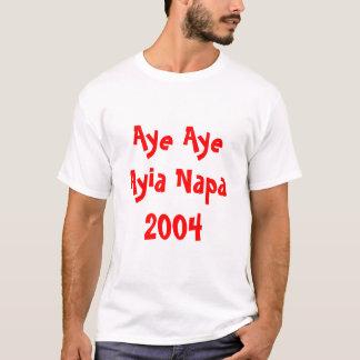 Aye Aye Ayia Napa 2004 T-Shirt