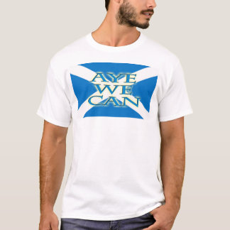 Aye We Can Independence for Scotland T-Shirt