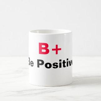 B+ Be Positive Mug