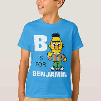 B is for Bert | Add Your Name T-Shirt