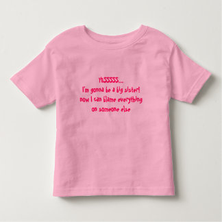 Baby Announcement Big Sister - Someone to Blame Toddler T-Shirt
