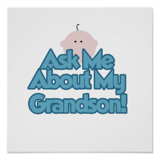 Baby Boy Ask About My Grandson Gifts Poster