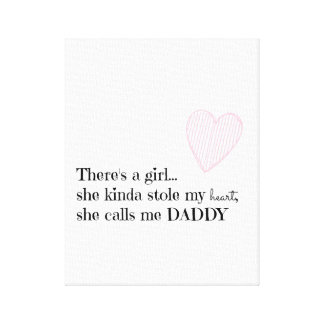 Baby Girl Nursery - Daddy Quote - Fathers Day Gift Stretched Canvas Print