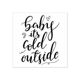 Baby Its Cold Outside Handwritten Black Script Rubber Stamp