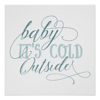 Baby It's Cold Outside Script Quote Poster