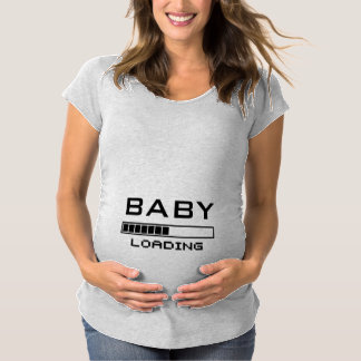 Baby Loading Funny Geeky Maternity Maternity T-Shirt