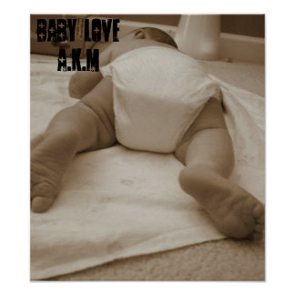 Baby Love. AKM Poster. The hottness in baby butt.