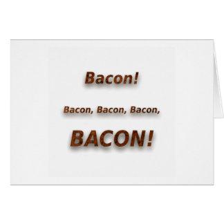 Bacon! Bacon, Bacon, Bacon, BACON!!! Card