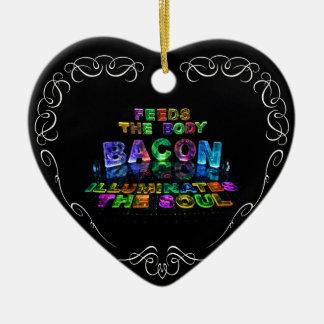 Bacon - Feeds the Body, Illuminates the soul. Christmas Ornament