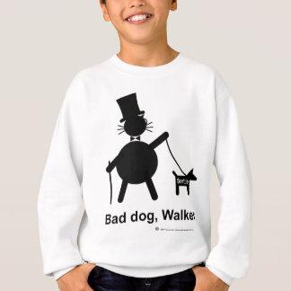 Bad dog walker sweatshirt