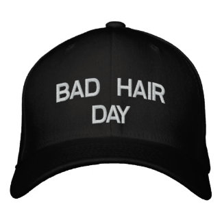 Bad Hair Day Cap Embroidered Cap