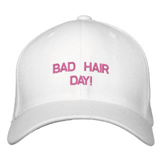BAD HAIR DAY! EMBROIDERED HAT