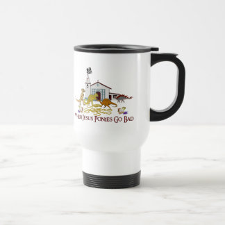 Bad Jesus Ponies Stainless Steel Travel Mug
