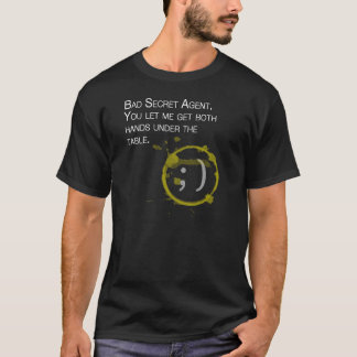 Bad Secret Agent T-Shirt