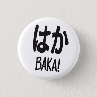 Baka, Button, 3 Cm Round Badge