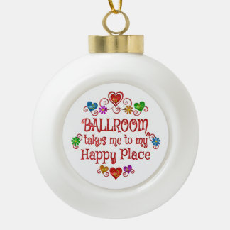 Ballroom Happy Place Ceramic Ball Decoration