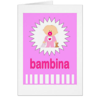 Bambina - New Baby Girl in Italian Card
