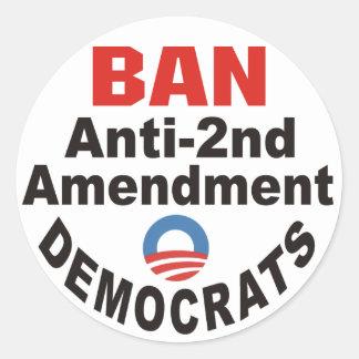 BAN Anti-2nd Amendment Democrats Stickers