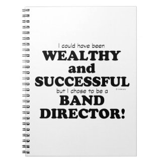 Band Director Wealthy & Successful Spiral Note Book