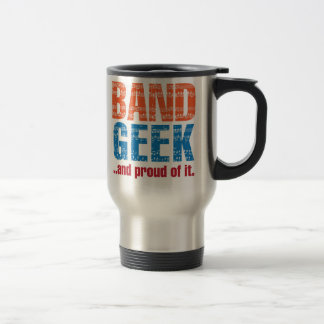 Band Geek ...and proud of it. Stainless Steel Travel Mug