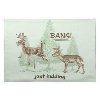 Bang! Just Kidding! Hunting Humor Placemat