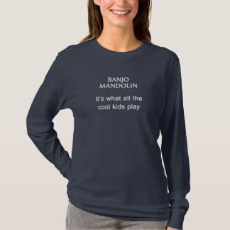 BANJO MANDOLIN. It's what all the cool kids play T-Shirt