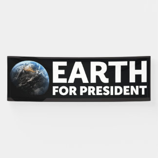 Banner, Earth for President