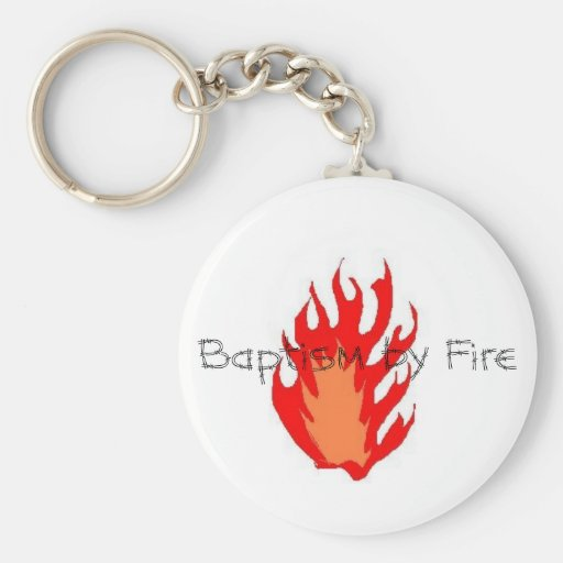 Baptism by Fire Keychain