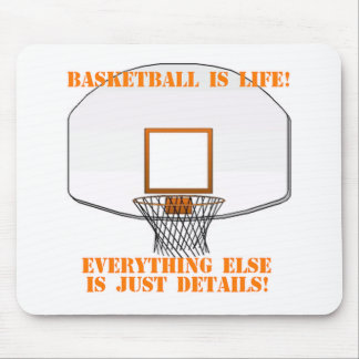 Basketball is Life Mouse Pad
