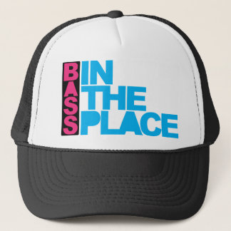 Bass In The Place Trucker Hat