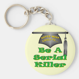 Be A Serial Killer Basic Round Button Key Ring