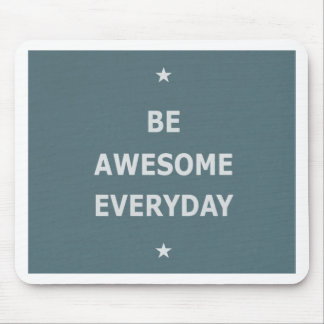 Be Awesome Everyday Mouse Pads