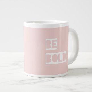 Be Bold - Blush Pink Wise Words Gifts Jumbo Mug