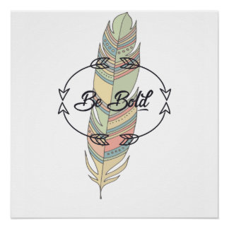 Be Bold Boho Feather Poster