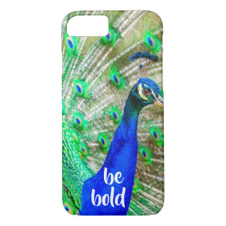 Be Bold Inspirational Quote Peacock iPhone Case