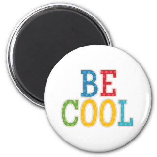 Be Cool 6 Cm Round Magnet