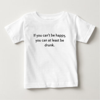 be drunk 1 baby T-Shirt