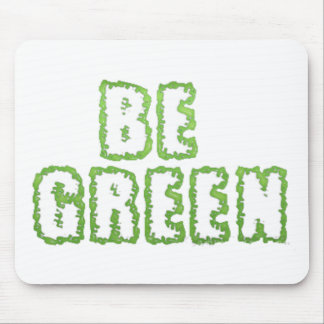 Be Green Mouse Pad