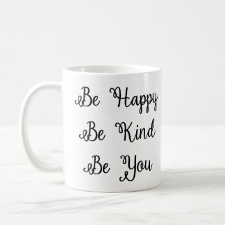Be Happy Be Kind Be You Mug