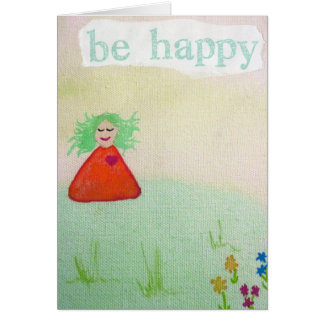 Be Happy Note Card