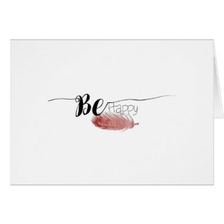 """Be Happy"" type with Pink Feather 